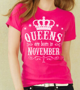 cbe6868d Queens Are Born in November Women's T-shirt. Birthday Girl, gift for ...