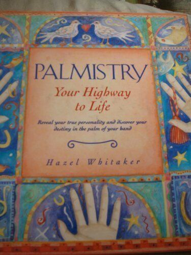 Palmistry: Your Highway to Life By  Hazel Whitaker