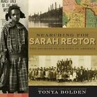 Searching for Sarah Rector: The Richest Black Girl in America by Tonya Bolden (Hardback, 2014)