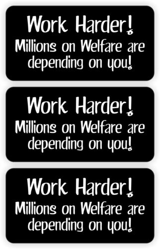 (3) Funny Work Harder Millions on Welfare Quote Hard Hat Stickers Helmet Decals