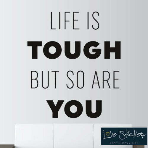 Wall Stickers Life Tough You Quote Inspiration Gym Office Art Decal Vinyl Room