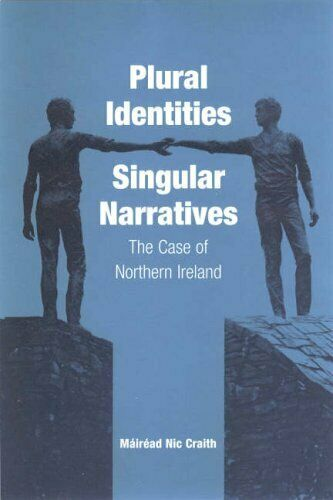 PLURAL IDENTITIES - SINGULAR NARRATIVES: CASE OF NORTHERN By NEW