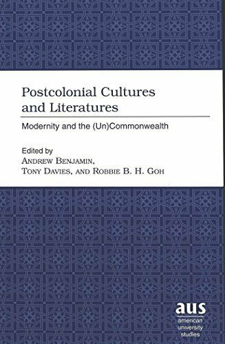 Postcolonial Cultures and Literatures: Modernity and the (Un)Commonwealth (Ameri