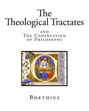 The Theological Tractates: and The Consolation of Philosophy (Philosophy