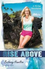Rise Above: A 90-Day Devotional by Bethany Hamilton (Paperback, 2014)