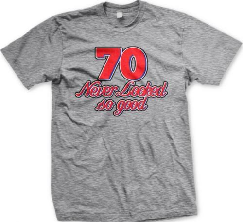 Seventy 70 Never Looked So Good Funny Happy Birthday Present Gift Mens T-shirt