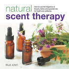 Natural Scent Therapy by Raje Airey (Hardback, 2015)