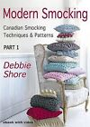 Modern Smocking: Canadian Smocking Techniques and Patterns: Part 1 by Debbie Shore (Digital, 2013)