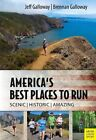 Galloway's Best Places to Run: America's Most Beautiful Running Courses by Brennan Galloway, Jeff Gelloway (Paperback, 2015)