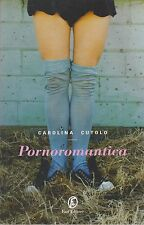 Libro - Carolina Cutolo - Pornoromantica | usato