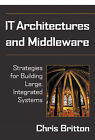 IT Architectures and Middleware: Strategies for Building Large, Integrated Systems by Chris Britton (Paperback, 2000)