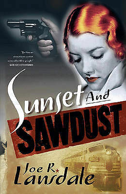 1 of 1 - Sunset and Sawdust, Lansdale, Joe R, Very Good Book
