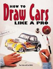 How to Draw Cars Like a Pro by Lisa Hallett and Thom Taylor (Trade Paper)