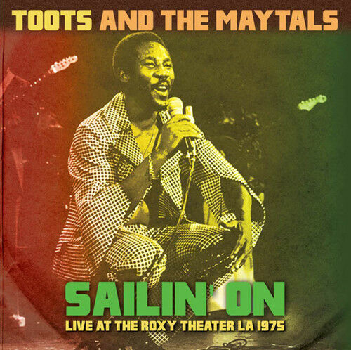 1 of 1 - Toots & the Maytals - Sailin on: Live at the Roxy Theater la 1975 [New CD]