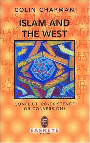 Islam and the West (Easneye lectures) by Chapman, Colin R. Paperback Book The