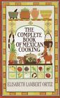 Complete Book of Mexican Cooking by Elisabeth Lambert Oritz (Paperback, 1990)