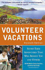 Volunteer Vacations: Short-Term Adventures That Will Benefit You and Others by Anne Geissinger, Doug Cutchins, Bill McMillon (Paperback / softback)