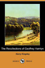 The Recollections of Geoffrey Hamlyn (Dodo Press) by Henry Kingsley (Paperback / softback, 2007)