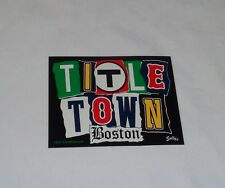 Boston City of Champs Title Town Red Sox Patriots Bruins Celtics Bumper Sticker