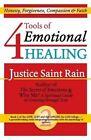 4 Tools of Emotional Healing: Honesty, Forgiveness, Compassion & Faith by Justice Saint Rain (Paperback / softback, 2012)
