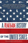 A Renegade History of the United States by Thaddeus Russell (Paperback / softback, 2011)