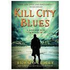 Sandman Slim: Kill City Blues 5 by Richard Kadrey (2013, Hardcover)