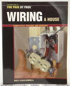 Phenomenal Tauntons Wiring A House 2002 Rex Cauldwell Updated And Revised Wiring 101 Ivorowellnesstrialsorg