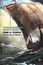Orm il Rosso. Le navi dei vichinghi II. Romanzo - Autore: Frans Gunnar Bengtsson