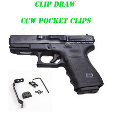 Clip Draw Belt Clip - Concealed Carry - Fits GLOCK 17 19 22 23 24 25 26 27 30S