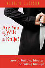 Are You a Wife or a Knife? by Vedia R Jackson (Paperback / softback, 2009)