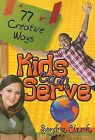 77 Creative Ways Kids Can Serve by Sondra Clark (Paperback / softback)