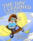 The Day I Learned to Fly by Jeffery D Kennon (Paperback / softback, 2013)