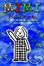 Mimi Volumen uno, un Libro de Cuentos en Viñetas para niños y Niñas by Howey...