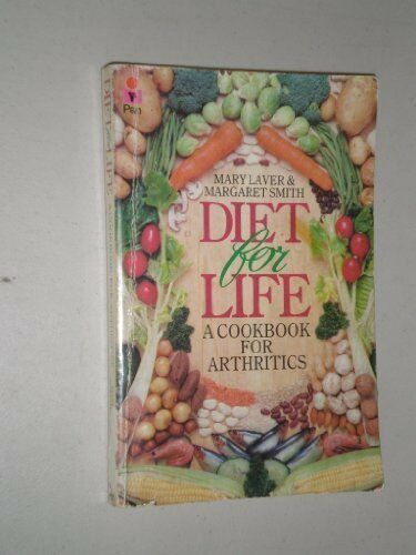 Diet for Life: Cookbook for Arthritics By  Mary Laver, Margaret .9780330263030