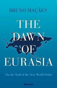 The-Dawn-of-Eurasia-On-the-Trail-of-the-New-World-Order