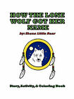 How the Lone Wolf Got Her Name by Shena Little Bear (Paperback, 2008)