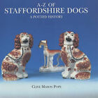 A-Z of Staffordshire Dogs: A Potted History by Clive Mason Pope (Hardback, 1998)