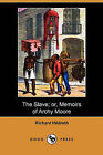 The Slave; Or, Memoirs of Archy Moore (Dodo Press) by Professor                                                                                                                                                                                                                                                     Richard Hildreth (Paperback / softback, 2009)