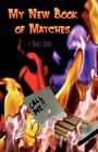 My Book of Matches 9781424166237 by Sarah Lynch Paperback