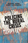 Policing the Rural Crisis by Kerry Carrington, Russell Hogg (Paperback, 2006)