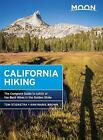 Moon California Hiking: The Complete Guide to 1,000 of the Best Hikes in the Golden State by Ann Marie Brown, Tom Stienstra (Paperback, 2016)