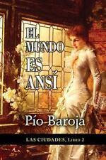 Las Ciudades: El Mundo Es Ansí by Pío Baroja (2015, Paperback)