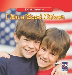 I-Am-a-Good-Citizen-Kids-of-Character-Hoffman-Mary-Ann-Used-VeryGood