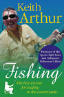 Fishing The Best Excuse for Loafing in the Countryside by Keith Arthur (Hardback, 2009)