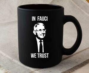 Dr Fauci Mug In Fauci We Trust Dr Fauci Coffee Mug Tea Cup Mug