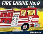 Fire Engine No. 9 by Mike Austin (Hardback, 2015)