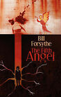 The Fifth Angel by Bill Forsythe (Paperback / softback, 2007)
