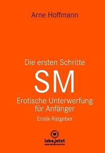 Die-ersten-Schritte-SM-Erotischer-Ratgeber-von-Arne-Hoffmann-lebe-jetzt