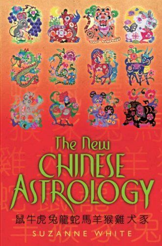 The New Chinese Astrology By Suzanne White. 9780330452069