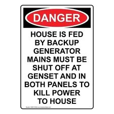 Danger House Is Fed By Backup Generator Osha Safety Sign 10x7 In Plastic